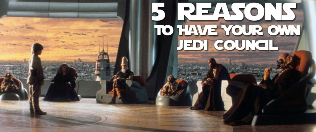 5-reasons-to-have-your-own-jedi-council