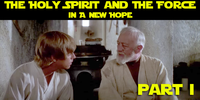 the-holy-spirit-and-the-force-in-a-new-hope-part-1